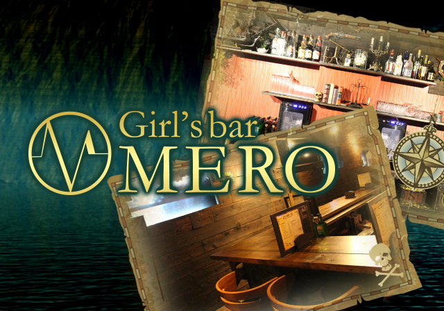 Girls Bar mero~メロ~